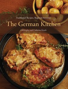 The German Kitchen: Traditional Recipes, Regional Favorites: Christopher Knuth, Catherine Knuth German Sauerbraten Recipe, Beef Recipes, Cooking Recipes, European Dishes, German Kitchen, Menu, Pasta, Pressure Cooker Recipes, Pressure Cooking