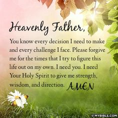 i need you jesus, for every decision i have to make and every challenge i face. please forgive me for the times i try to figure things out on my own. i need your holy spirit to give me strength, wisdom and direction. amen.