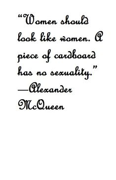 New fashion design quotes alexander mcqueen 62 ideas Fashion Designer Quotes, Fashion Quotes, Fashion Ideas, Great Quotes, Me Quotes, Inspirational Quotes, Alexander Mcqueen Quotes, Fashion Words, Couture