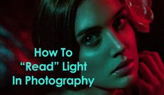 "How To ""Read"" Light In Photography - Part 1 :: This is very helpful!!"