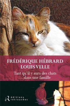 Tant qu il y aura des chats... Dans une famille de Frédérique Hébrard