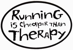 the reason i love running... it releases all those emotions i would otherwise spill out to a therapist!!!