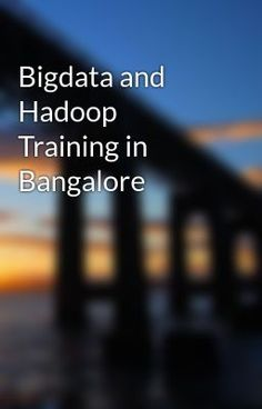 #wattpad #poetry Emergers Technologies Demand for Big Data and Hadoop Professionals Organizations generate 2.5 Quintilian bytes of data. So much is the impact that 90 percent of the data in the world today has been set up in the last two years alone. Collecting and examining Big Data gives organizations enhanced i...