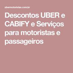 Descontos UBER e CABIFY e Serviços para motoristas e passageiros