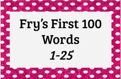 Fun with Sight Words! Free download: Fry's First 100 Words 1-25