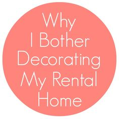 Why I Bother Decorating My Rental (5 reasons to decorate your rental NOW)