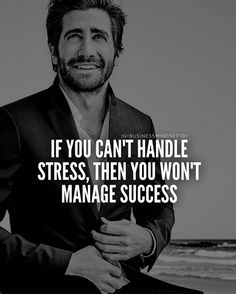 Handle the stress & you'll be able to manage success. Tag your friends.