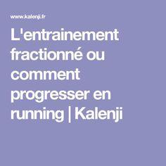 L'entrainement fractionné ou comment progresser en running | Kalenji
