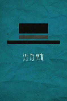 Say My Name-Breaking Bad