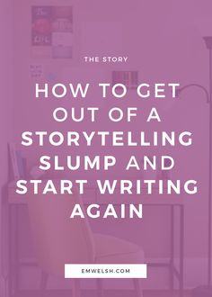 Whether you're a new storyteller or an old one, you will eventually  encounter the dreaded storytelling slump. | writers block | writing tips | start writing again | storytelling tips | creative writing tips | writers block help