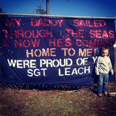 Welcome home sign for his daddy!  Jenna's son Jaydon.
