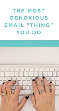 """You may not even realize that you're doing this, or maybe you do... But it's poor email (and general life) etiquette and we're here to set the record straight. Click to find out what email """"thing"""" we just can't stand.   http://CareerContessa.com"""