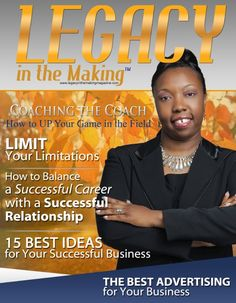 """Legacy in the Making magazine Fall 2014 Issue description: Within the Fall 2014 issue, you will discover encouraging words from rising coaches as this issues theme is """"Falling Into Success."""" This issue is special as it encourages the new and growing entrepreneurs to press forward in their personal and professional lives."""