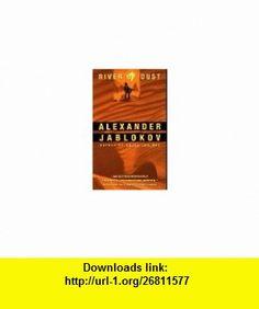 River of Dust (9780380778638) Alexander Jablokov , ISBN-10: 0380778637  , ISBN-13: 978-0380778638 ,  , tutorials , pdf , ebook , torrent , downloads , rapidshare , filesonic , hotfile , megaupload , fileserve