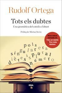 Tots els dubtes : una gramàtica del català a l'abast / Ortega, Rudolf (Català -- Gramàtica)