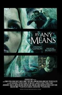 By Any Means Movie Details Genre: Crime, Drama, Mystery Rating: 5.7/10 – ‎65 votes webdl 720p Country: USA Language: English Starring: Thomas Gipson,...