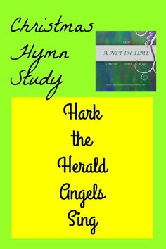 Hark The Herald Angels Sing.  Hymn study by A Net In Time.