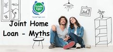 Joint Home Loan –Myths - FundsTiger - Fast Loans for India