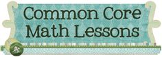 Common Core Math Lessons