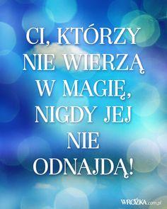 Ci, którzy nie wierzą w magię, nigdy jej nie odnajdą!... A przecież magia jest wszędzie! // Magic is everywhere!