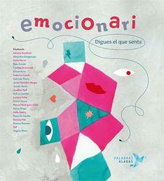 Emocionari, el diccionario de emociones en catalán, es una herramienta para que el niño (y el adulto) aprenda a identificar sus propias emociones.Fitxes d'activitats molt interesants.