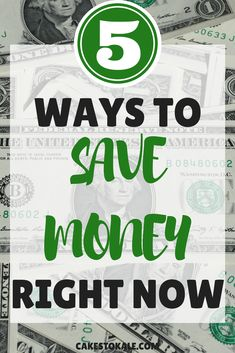 5 ways to save money right now. Frugal living and budgeting. Money saving