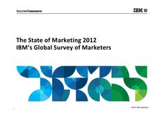 The state of marketing 2012 ibm's global survey of marketers final by Chris Wright, via Slideshare