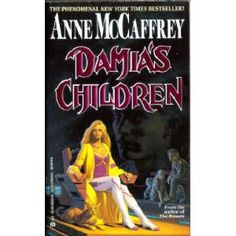 Damia's Children by Anne McCaffrey  The Tower and the Hive series