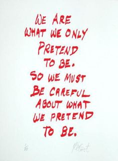 Kurt Vonnegut This has seriously been one of my favorite sayings!!