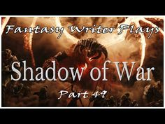 Fantasy Writer Plays 'Shadow of War' - Part 49 - Tower Defense Writing Fantasy, Fantasy Story, Tower Defense, Name Generator, Fantasy Races, Character Development, Writing Tips, Plays, Writer