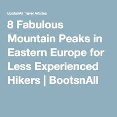 8 Fabulous Mountain Peaks in Eastern Europe for Less Experienced Hikers | BootsnAll