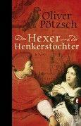 """Nominiert für den LovelyBooks Leserpreis in der Kategorie """"Historische Romane"""": Der Hexer und die Henkerstochter von Oliver Pötzsch"""