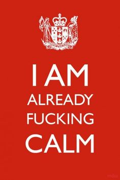 i hate when people tell me to calm down...