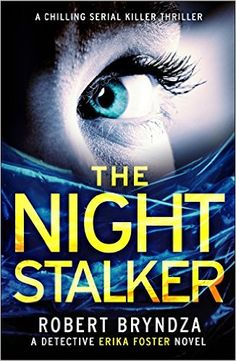 AmazonSmile: The Night Stalker: A chilling serial killer thriller (Detective Erika Foster Book 2) eBook: Robert Bryndza: Kindle Store