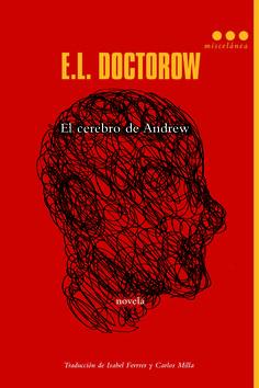 Una brillante nueva novela por el maestro contemporáneo de las letras americanas, autor de Ragtime y La gran marcha. Doctorow nos embarca en un viaje extremo a lo más profundo de la mente de un hombre que es su peor enemigo. http://www.imosver.com/es/libro/el-cerebro-de-andrew_0010040928