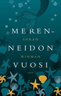 Sarah Winman: Merenneidon vuosi Alkuteos The Year of Marvellous Ways, 2015 Suomentaja Aleksi Milonoff Tammi, Kustantajalta . Books To Read, Roman, Calm, Reading, Artwork, Movie Posters, Work Of Art, Auguste Rodin Artwork, Film Poster