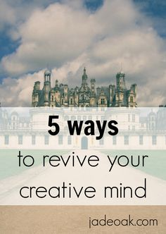 5 Ways to Revive Your Creative Mind - Ever feel like you've run out of creativity? Click through to read 5 ways to revive your creativity! PLUS a free of links for growing your creativity.