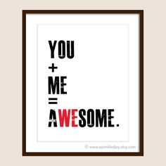 You & Me = Always & Awesome