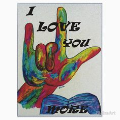 I LOVE YOU MORE - American Sign Language