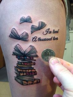 book tattoo - if I were ever to get a tattoo (which I won't, because needles on purpose? NO), this would be it.