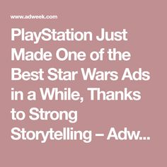 PlayStation Just Made One of the Best Star Wars Ads in a While, Thanks to Strong Storytelling – Adweek