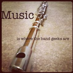 Music is where the band geeks are