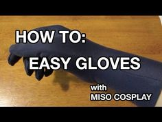 HOW TO: EASY GLOVES - YouTube