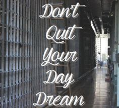 Don't Quit Your Day Dream - Prindler Productions