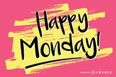 Poster design featuring a typographic sign that says Happy Monday over a pink backdrop. Design also includes some yellow brush strokes. Monday Morning Quotes, Happy Tuesday Quotes, Thursday Quotes, Monday Quotes, Happy Monday, Monday Greetings, Pink Backdrop, Backdrop Design, Monday Blessings