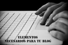 Elementos necesarios para tu #blog http://unosojoscuriosos.wordpress.com/2013/02/12/elementos-que-no-le-pueden-faltar-a-tu-blog/#