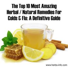 ❤ The Top 10 Most Amazing Herbal / Natural Remedies For Colds And Flu: A Definitive Guide ❤