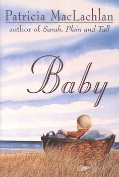 """Baby, by Patricia MacLachlan. Re-read this. A book about words - """"wondrous words."""" It houses one of my favourite poems by Edna St. Vincent Millay."""