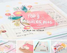 La Mar de Scrap: Top 5 tutoriales 2015-2014