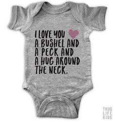 I love you! A bushel and a peck, a bushel and a pack and a hug around the neck!
